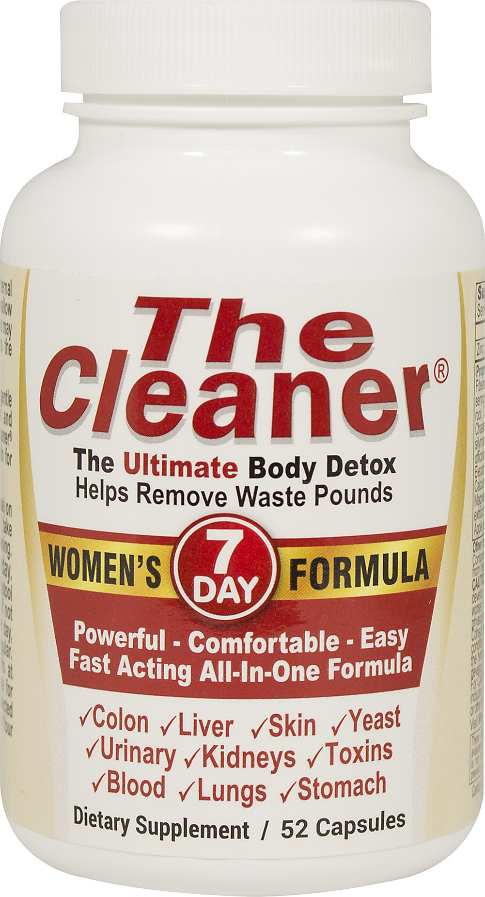 The Cleaner® 7 Day Women's Formula <p><strong>From the Manufacturer's Label: </strong></p><p>Colon, Liver, Skin, Urinary, Kidneys, Stomach, Blood, Lungs, Toxins, Yeast**</p><p>THE CLEANER® is a powerful total internal cleansing support system. It includes organ cleansing in easy to swallow capsules.</p> 52 Capsules  $12.99