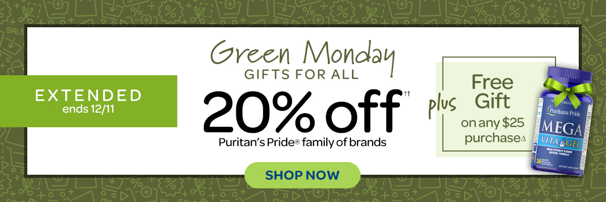 Extended Green Monday, Save 20% Puritan's Pride family of brand items
