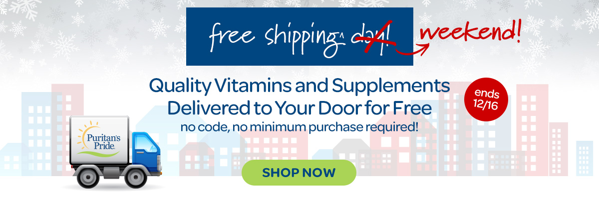 Free Shipping Weekend! Quality Vitamins and Supplements Delivered to Your Door For Free. No code, No Minimum purchase required. Ends 12/16
