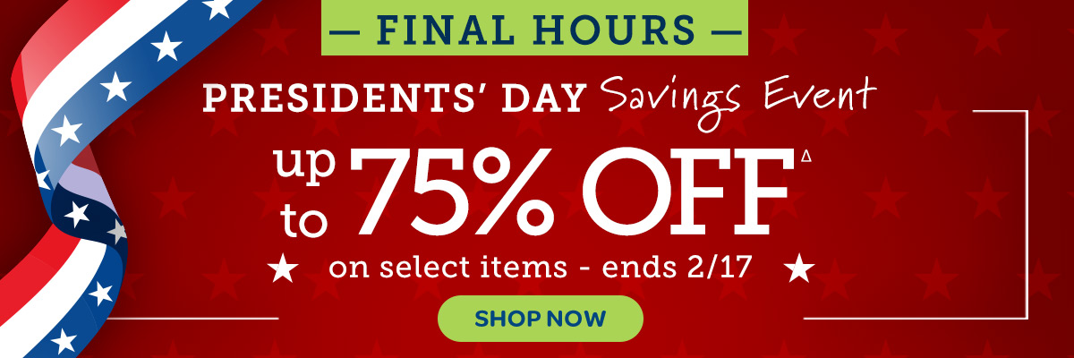 Presidents' Day Sale up to 75% off  - Final Hours