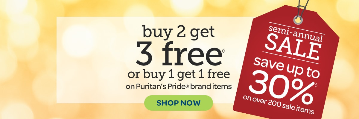 Buy 2 Get 3 Free, or Buy 1 Get 1 Free on Puritan's Pride brand items of vitamins and supplements. Plus Semi-Annual Sale Save up to 30% on over 200 sale vitamins and supplements.